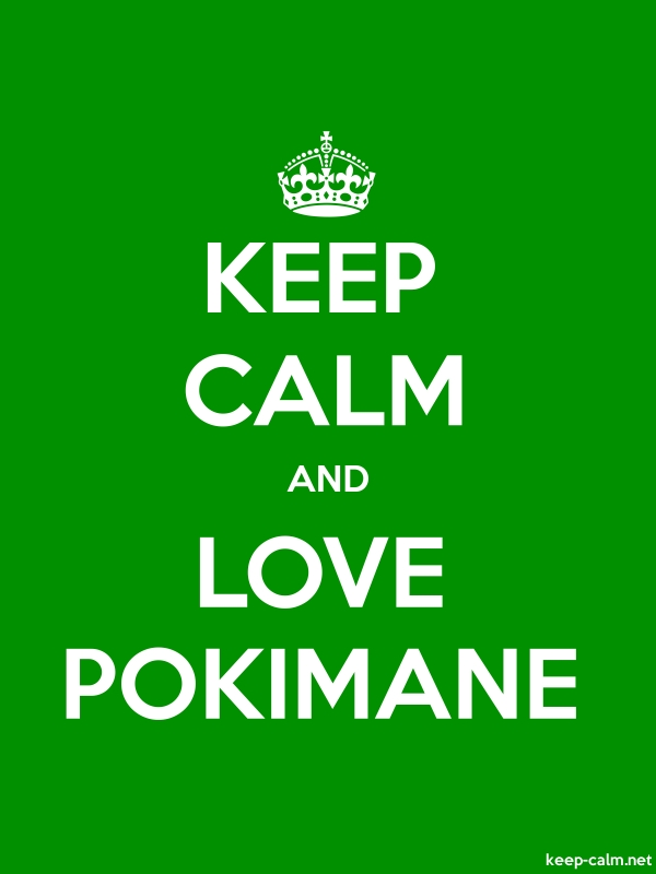 KEEP CALM AND LOVE POKIMANE - white/green - Default (600x800)