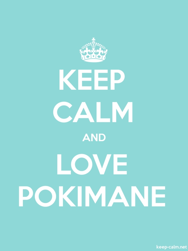 KEEP CALM AND LOVE POKIMANE - white/lightblue - Default (600x800)