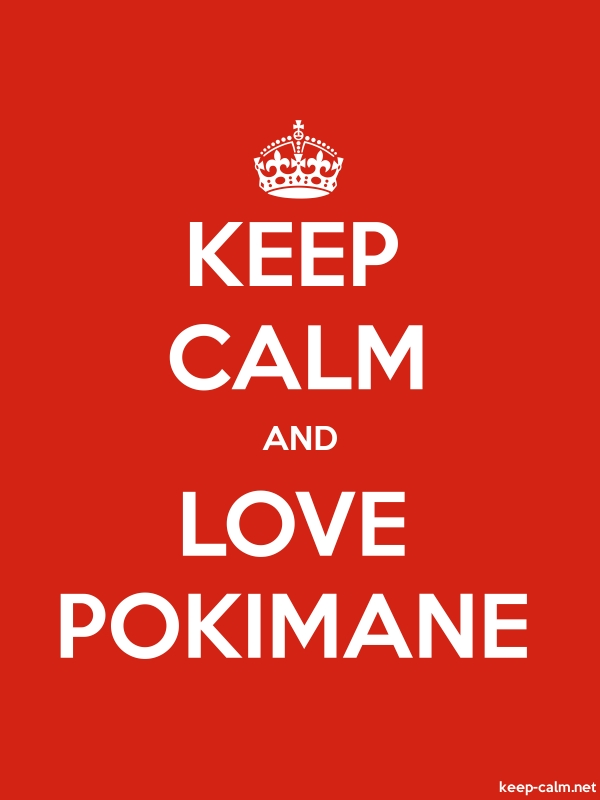 KEEP CALM AND LOVE POKIMANE - white/red - Default (600x800)