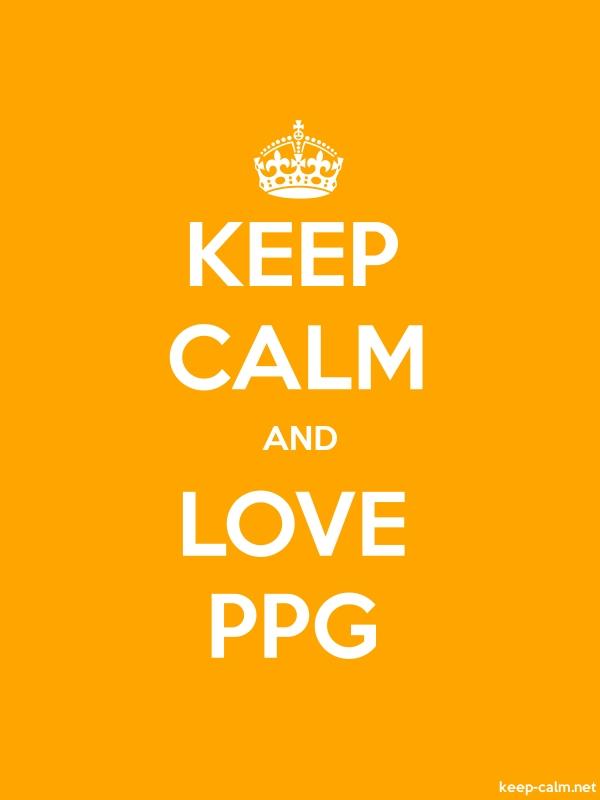 KEEP CALM AND LOVE PPG - white/orange - Default (600x800)