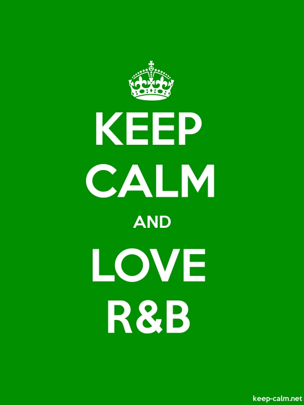 KEEP CALM AND LOVE R&B - white/green - Default (600x800)