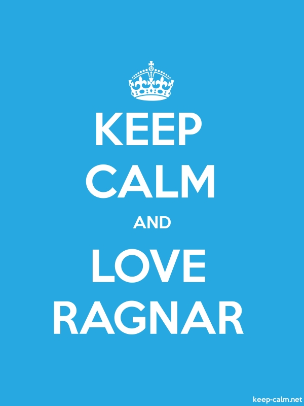 KEEP CALM AND LOVE RAGNAR - white/blue - Default (600x800)