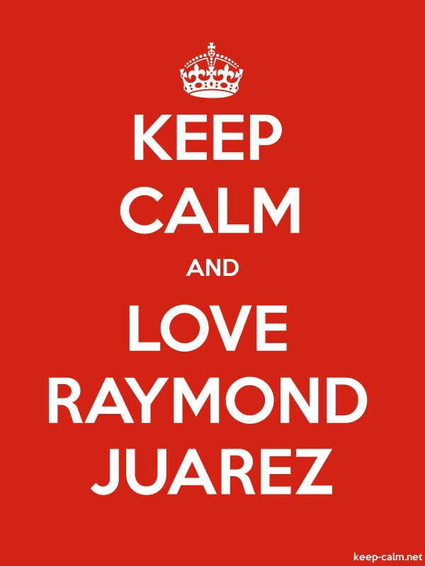 KEEP CALM AND LOVE RAYMOND JUAREZ - white/red - Default (600x800)
