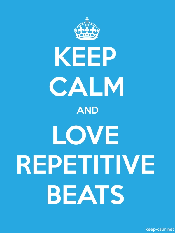 KEEP CALM AND LOVE REPETITIVE BEATS - white/blue - Default (600x800)