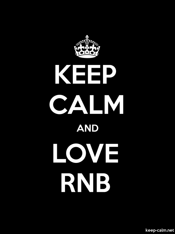 KEEP CALM AND LOVE RNB - white/black - Default (600x800)