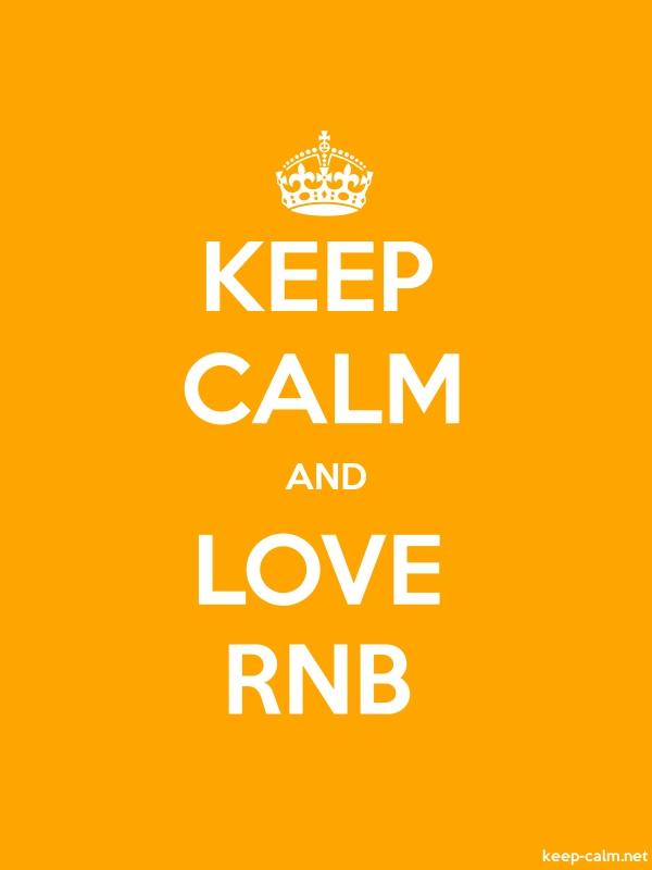 KEEP CALM AND LOVE RNB - white/orange - Default (600x800)