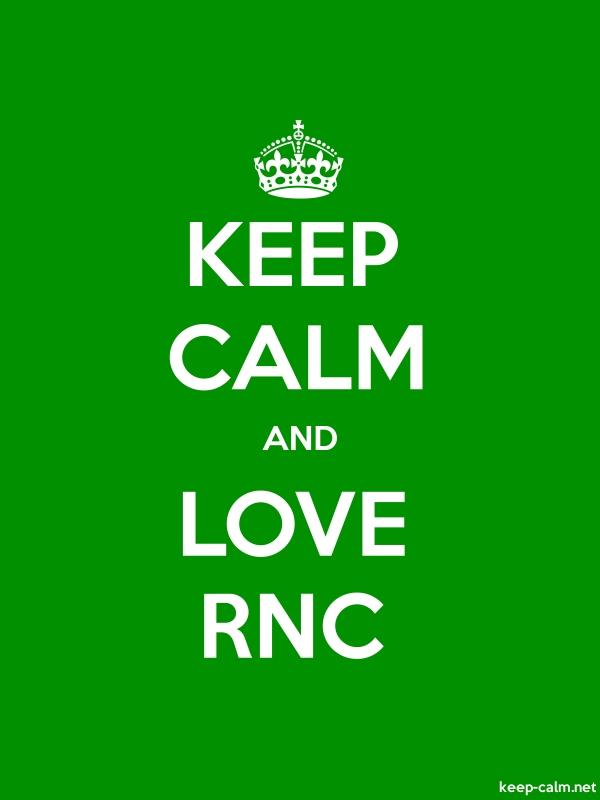 KEEP CALM AND LOVE RNC - white/green - Default (600x800)