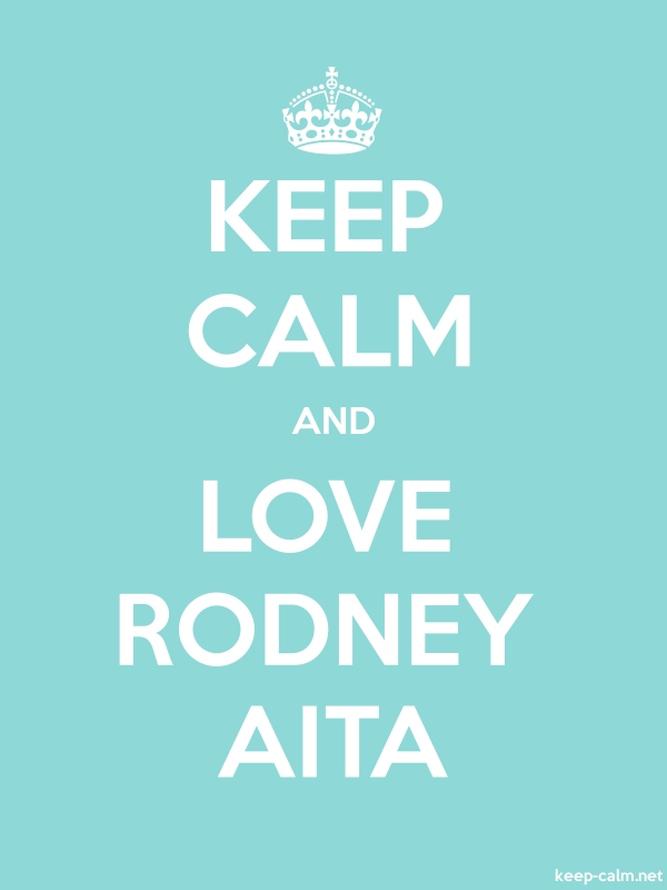 KEEP CALM AND LOVE RODNEY AITA - white/lightblue - Default (600x800)