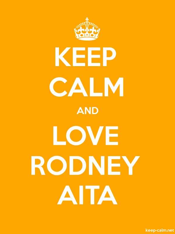 KEEP CALM AND LOVE RODNEY AITA - white/orange - Default (600x800)