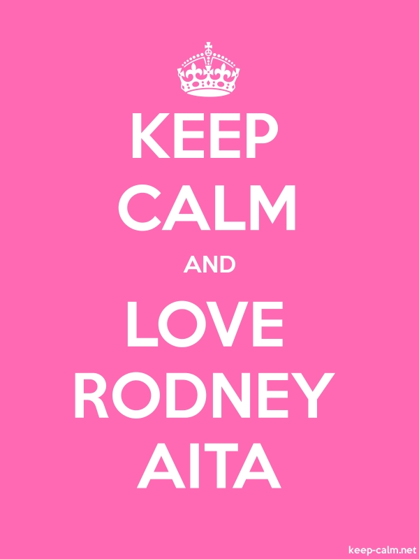 KEEP CALM AND LOVE RODNEY AITA - white/pink - Default (600x800)