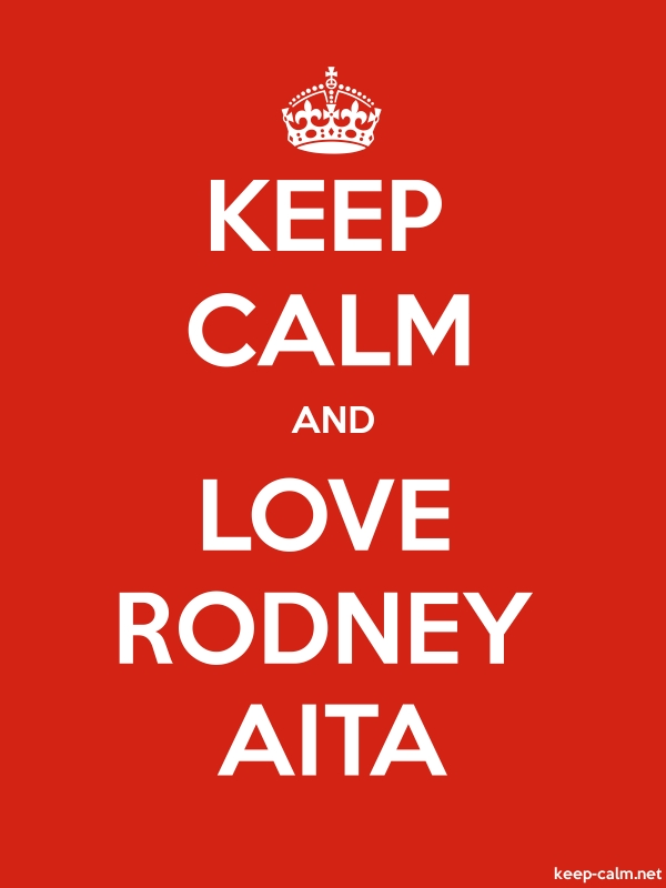 KEEP CALM AND LOVE RODNEY AITA - white/red - Default (600x800)
