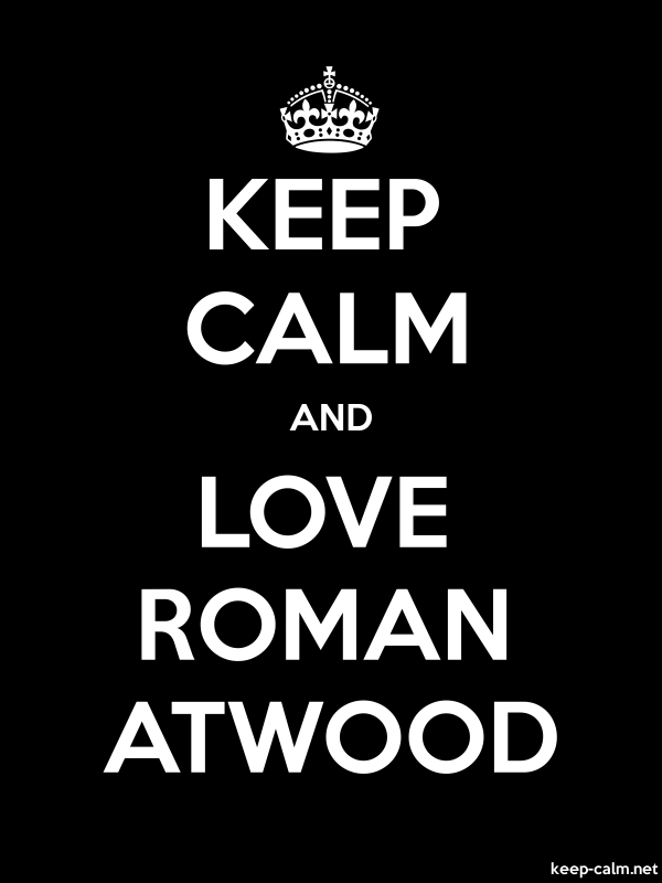 KEEP CALM AND LOVE ROMAN ATWOOD - white/black - Default (600x800)