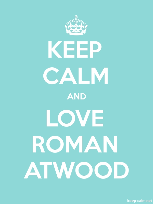 KEEP CALM AND LOVE ROMAN ATWOOD - white/lightblue - Default (600x800)