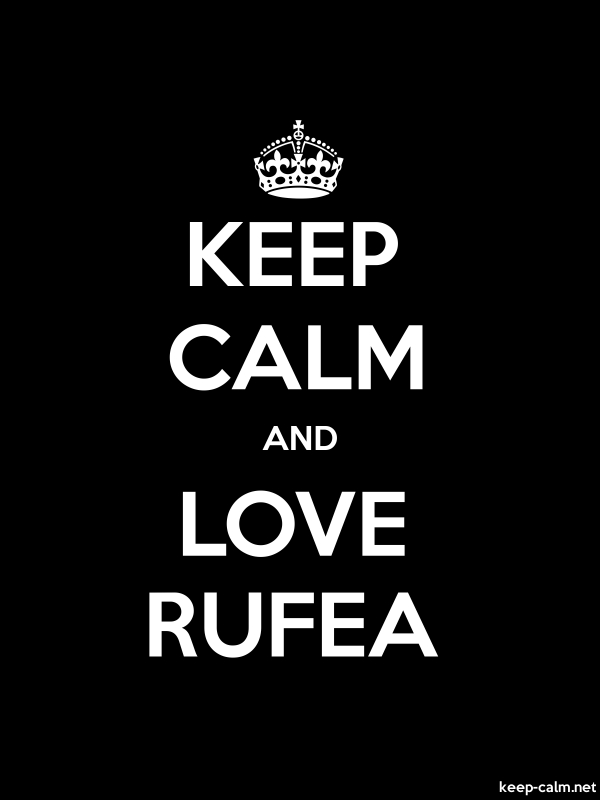 KEEP CALM AND LOVE RUFEA - white/black - Default (600x800)
