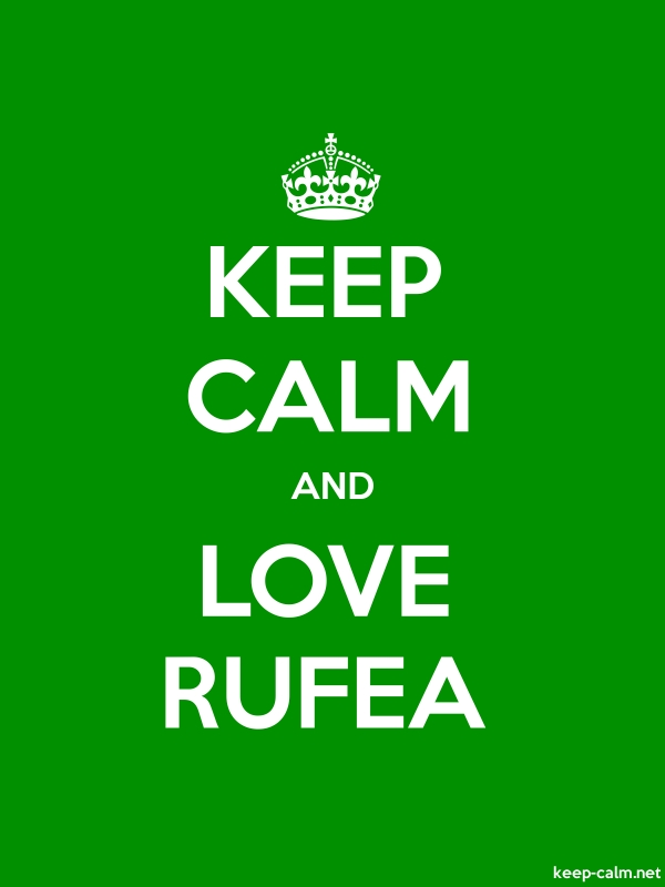 KEEP CALM AND LOVE RUFEA - white/green - Default (600x800)