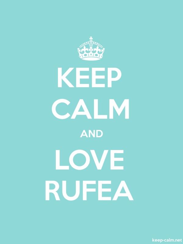 KEEP CALM AND LOVE RUFEA - white/lightblue - Default (600x800)