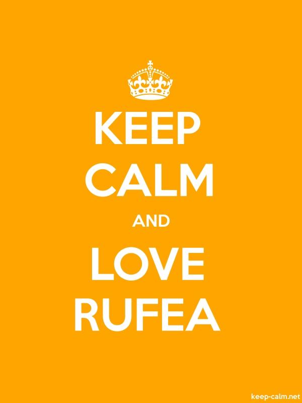 KEEP CALM AND LOVE RUFEA - white/orange - Default (600x800)