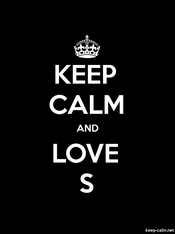 KEEP CALM AND LOVE S - white/black - Default (600x800)
