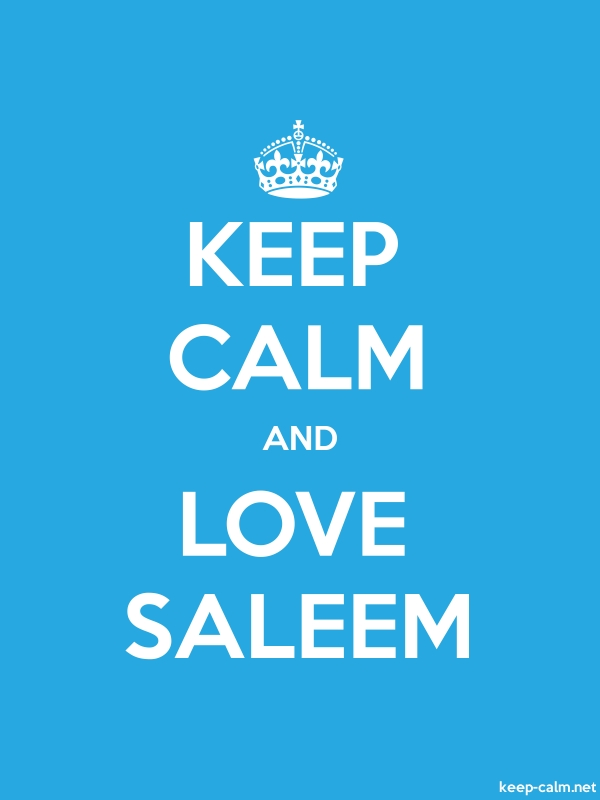 KEEP CALM AND LOVE SALEEM - white/blue - Default (600x800)