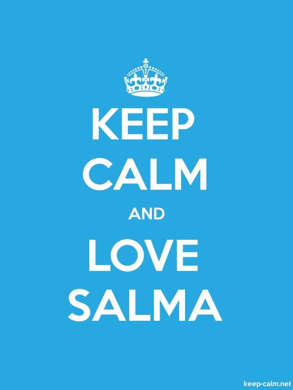 KEEP CALM AND LOVE SALMA - white/blue - Default (600x800)