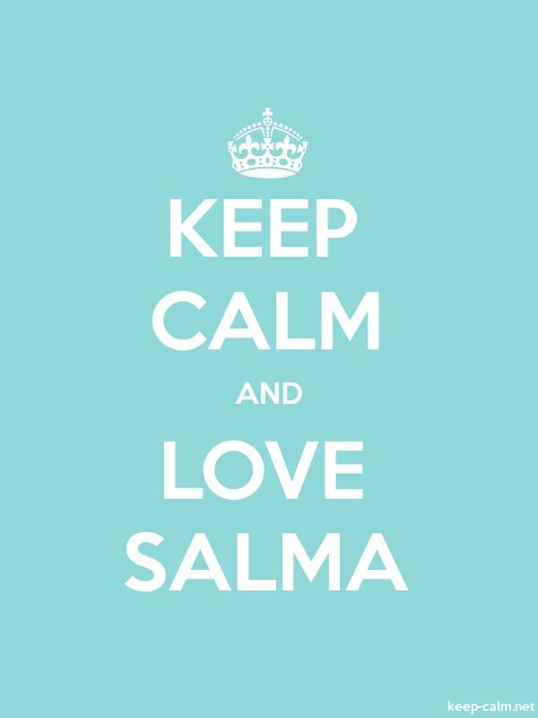 KEEP CALM AND LOVE SALMA - white/lightblue - Default (600x800)