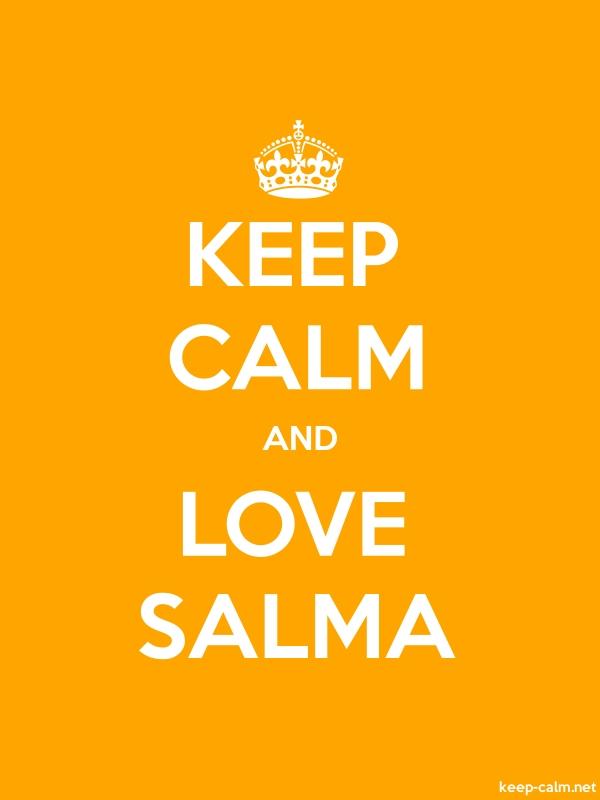 KEEP CALM AND LOVE SALMA - white/orange - Default (600x800)