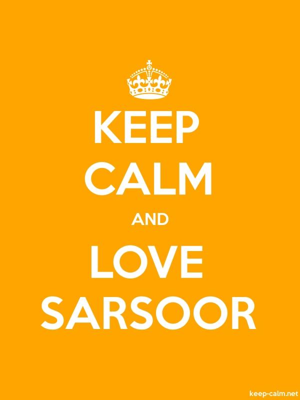 KEEP CALM AND LOVE SARSOOR - white/orange - Default (600x800)