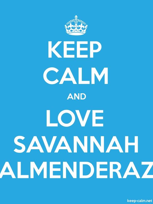KEEP CALM AND LOVE SAVANNAH ALMENDERAZ - white/blue - Default (600x800)