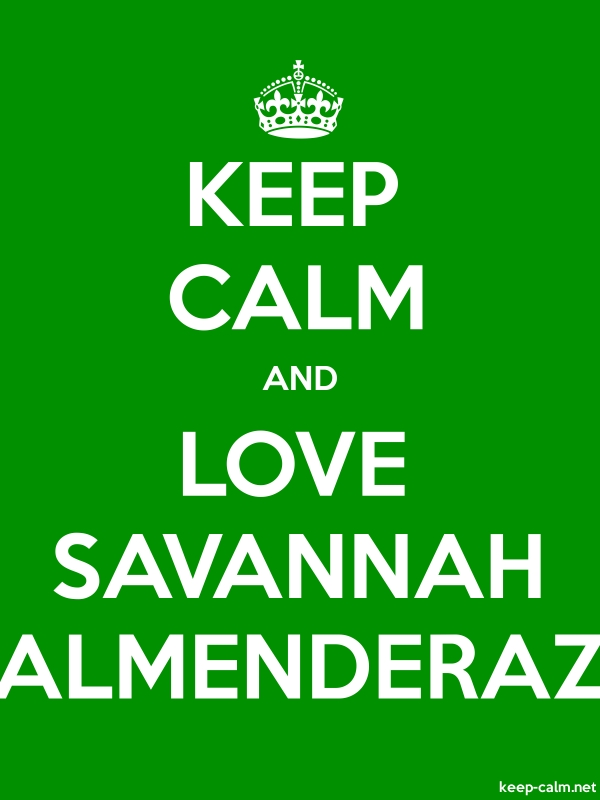 KEEP CALM AND LOVE SAVANNAH ALMENDERAZ - white/green - Default (600x800)