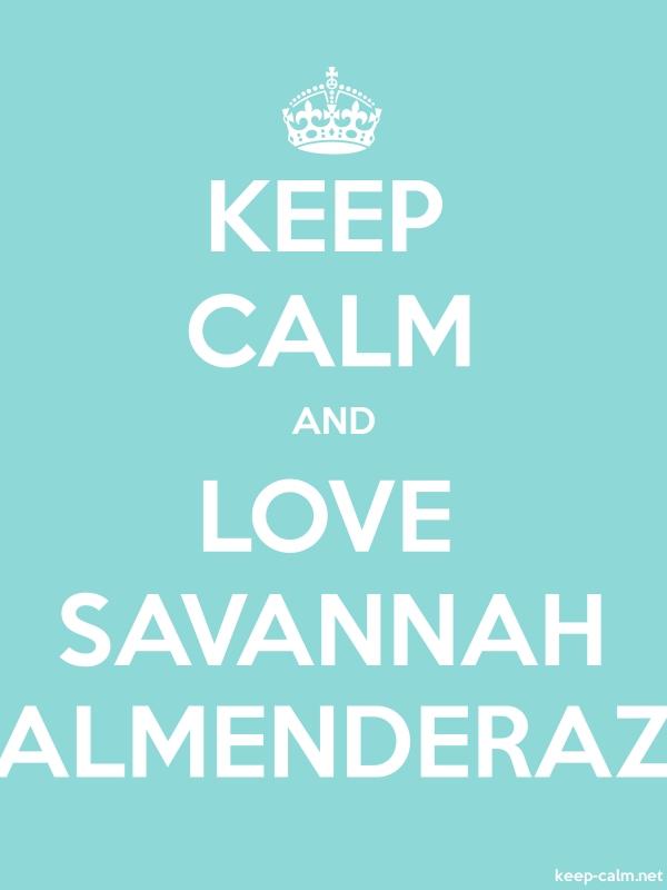 KEEP CALM AND LOVE SAVANNAH ALMENDERAZ - white/lightblue - Default (600x800)