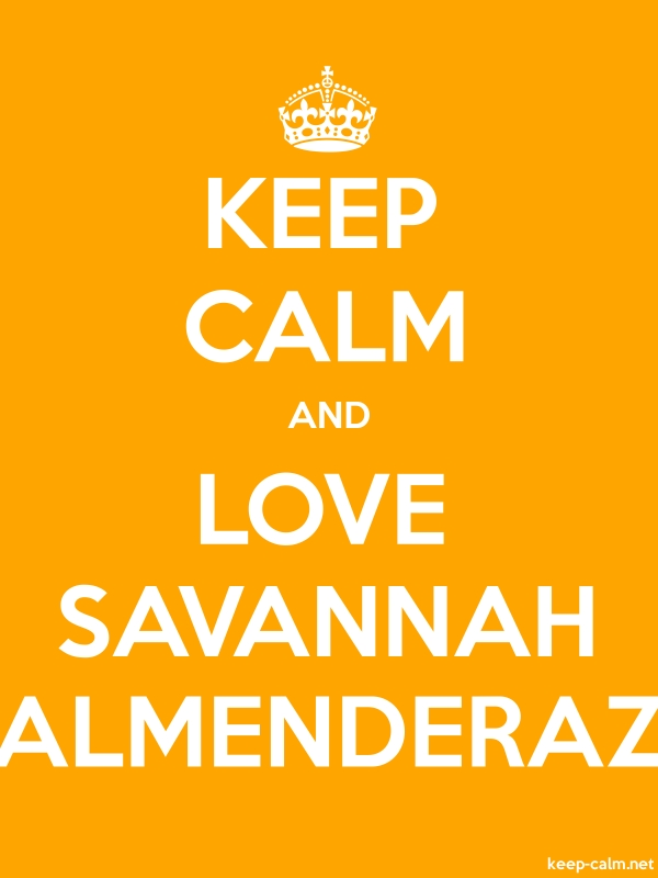 KEEP CALM AND LOVE SAVANNAH ALMENDERAZ - white/orange - Default (600x800)
