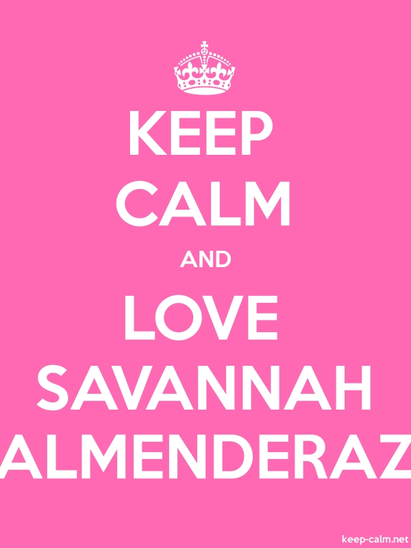 KEEP CALM AND LOVE SAVANNAH ALMENDERAZ - white/pink - Default (600x800)