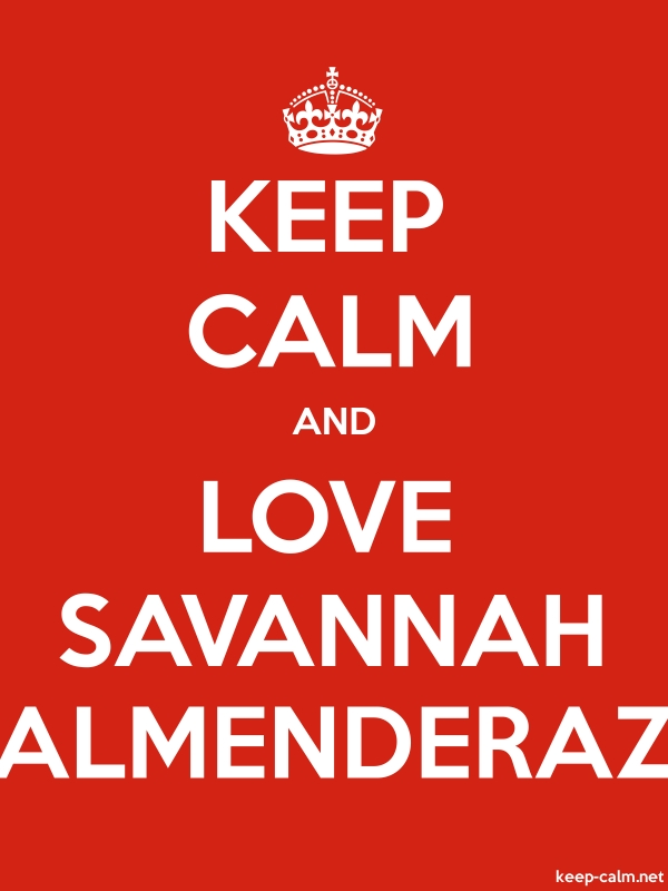 KEEP CALM AND LOVE SAVANNAH ALMENDERAZ - white/red - Default (600x800)