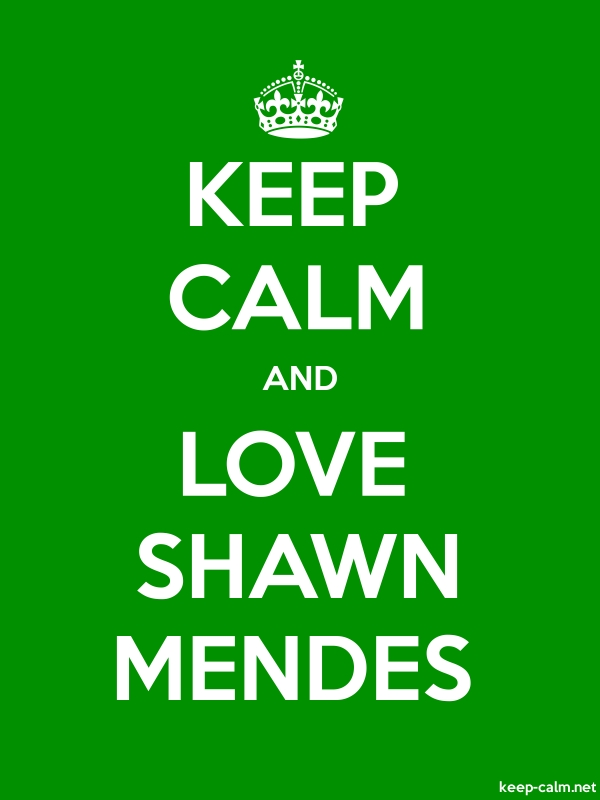 KEEP CALM AND LOVE SHAWN MENDES - white/green - Default (600x800)