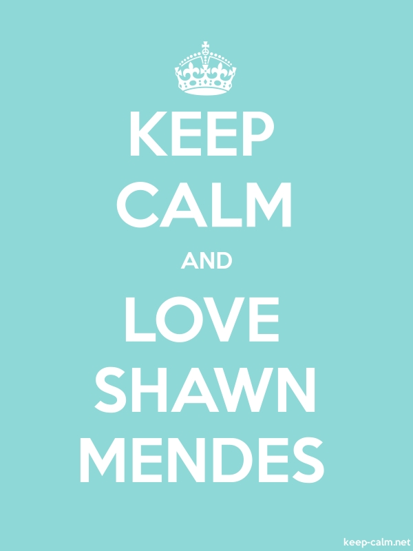 KEEP CALM AND LOVE SHAWN MENDES - white/lightblue - Default (600x800)