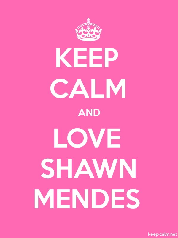 KEEP CALM AND LOVE SHAWN MENDES - white/pink - Default (600x800)