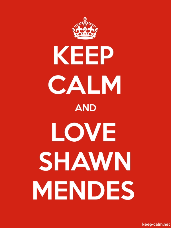 KEEP CALM AND LOVE SHAWN MENDES - white/red - Default (600x800)