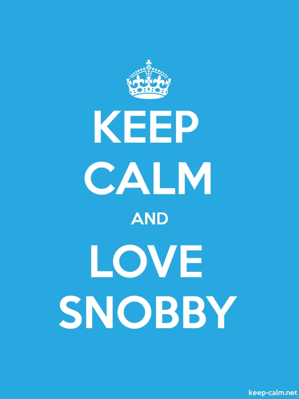 KEEP CALM AND LOVE SNOBBY - white/blue - Default (600x800)
