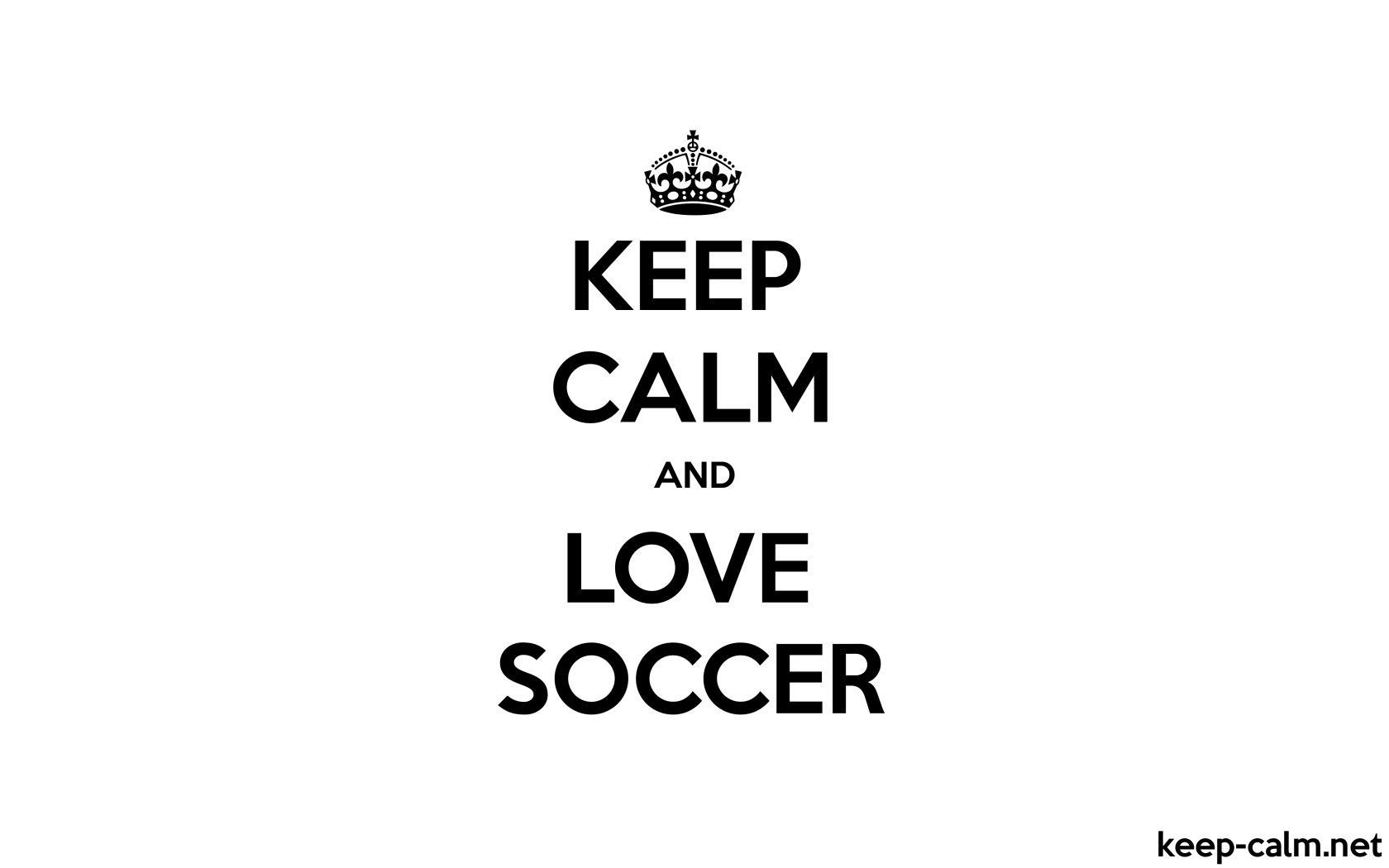 Keep Calm And Love Soccer Keep Calm Net