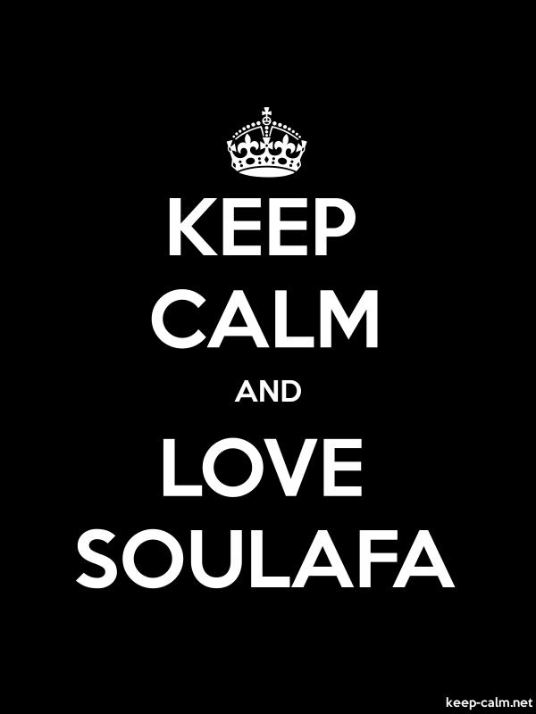 KEEP CALM AND LOVE SOULAFA - white/black - Default (600x800)