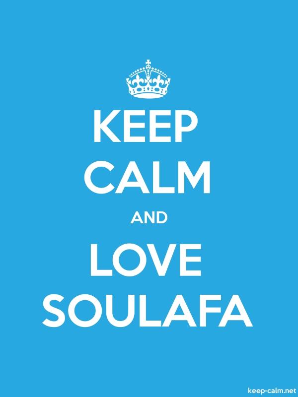KEEP CALM AND LOVE SOULAFA - white/blue - Default (600x800)