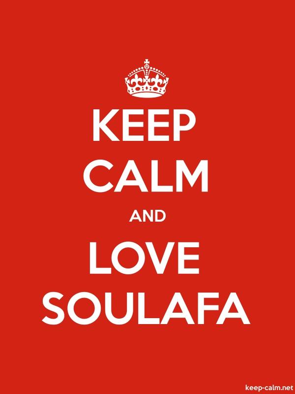 KEEP CALM AND LOVE SOULAFA - white/red - Default (600x800)