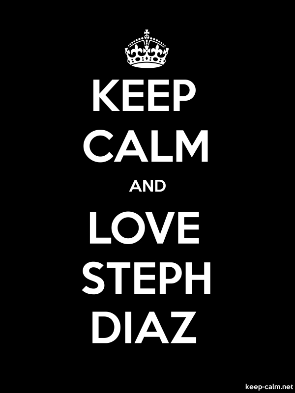 KEEP CALM AND LOVE STEPH DIAZ - white/black - Default (600x800)