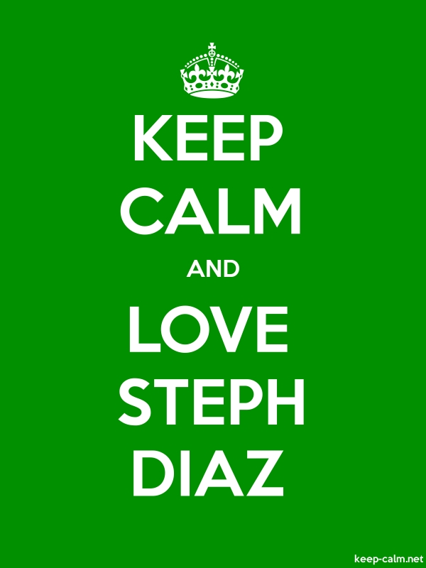 KEEP CALM AND LOVE STEPH DIAZ - white/green - Default (600x800)