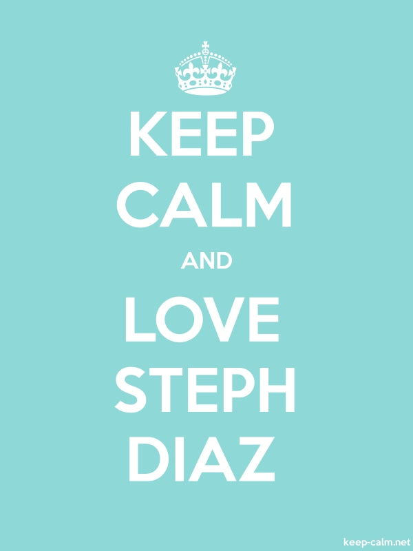 KEEP CALM AND LOVE STEPH DIAZ - white/lightblue - Default (600x800)