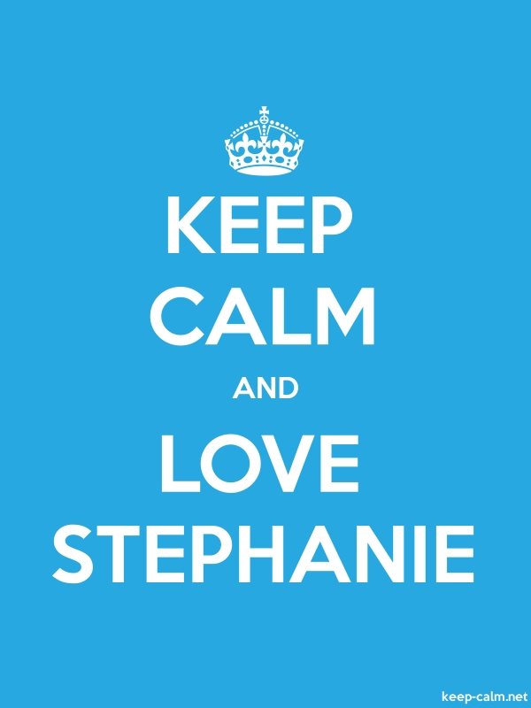 KEEP CALM AND LOVE STEPHANIE - white/blue - Default (600x800)