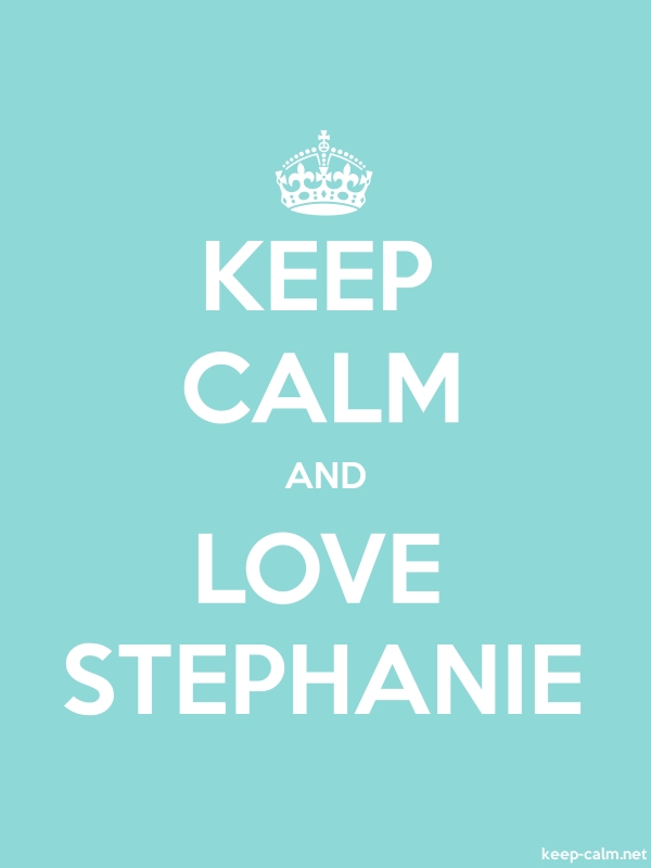 KEEP CALM AND LOVE STEPHANIE - white/lightblue - Default (600x800)