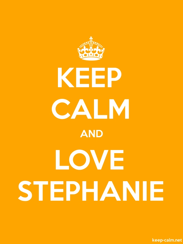 KEEP CALM AND LOVE STEPHANIE - white/orange - Default (600x800)