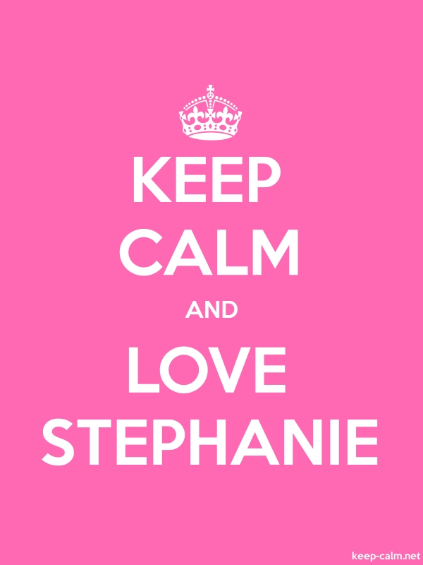 KEEP CALM AND LOVE STEPHANIE - white/pink - Default (600x800)