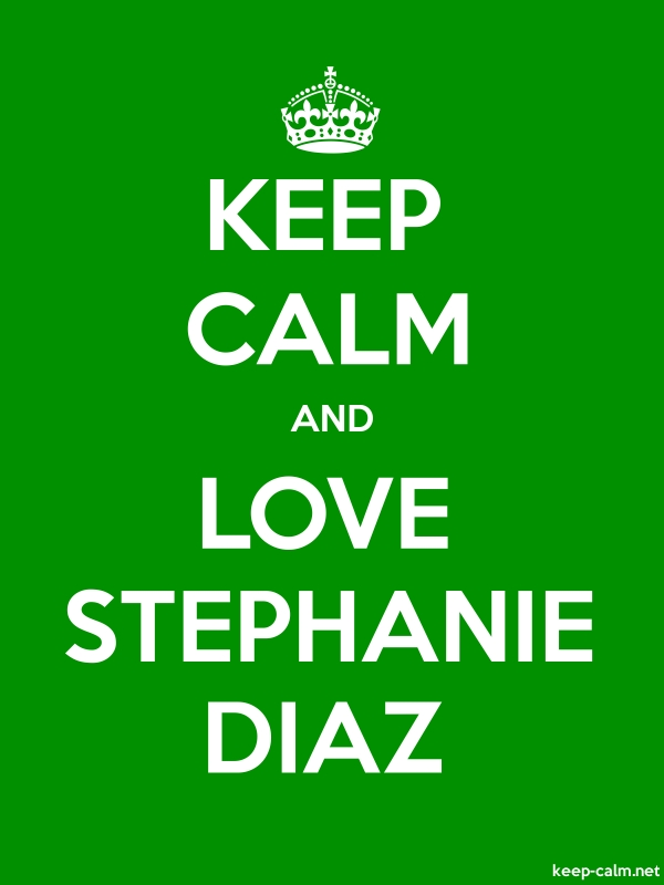 KEEP CALM AND LOVE STEPHANIE DIAZ - white/green - Default (600x800)